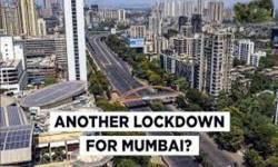 મુંબઇ તથા અન્ય શહેરોમાં ફરી લોકડાઉન અંગેનો નિર્ણય 2 દિવસમાં લેવાશે